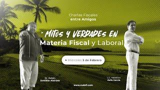Cadefi - Charlas Fiscales - Mitos y Verdades en Materia Fiscal y Laboral