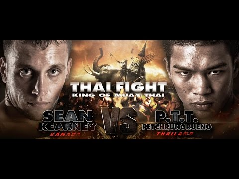 THAI FIGHT 2016 FINAL ROUND 2016 Dec 24 Sean Kearney (Canada) VS P.T.T. Petchrungrueng (Thailand)