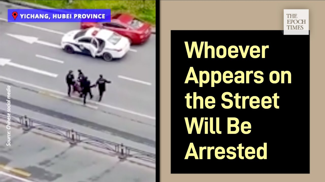 Whoever Appears on the Street Will Be Arrested - Epoch Times