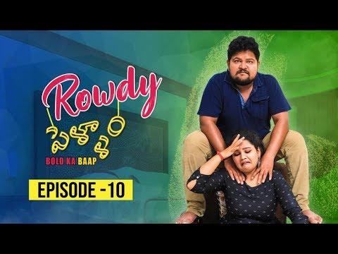 Rowdy Pellam Episode 10 | Telugu Comedy Web Series 2019 | #Ketugadu