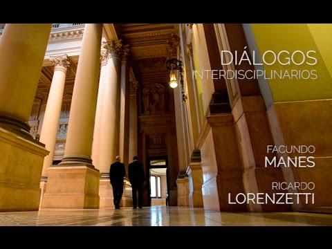 Di�logos Interdisciplinarios: Ricardo Lorenzetti y Facundo Manes