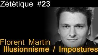 Zététique : Florent Martin : Illusionnisme et impostures