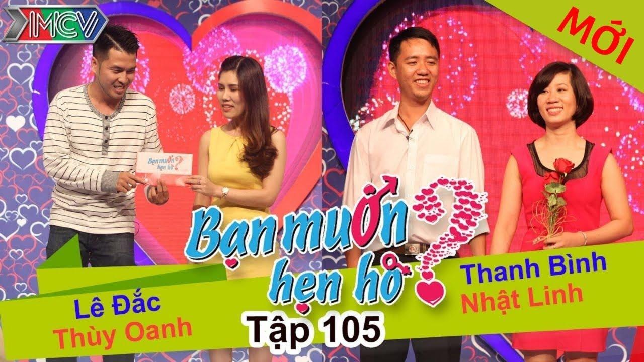 BẠN MUỐN HẸN HÒ #105 UNCUT | Lê Đắc – Thùy Oanh | Thanh Bình – Nhật Linh | 111015 💖