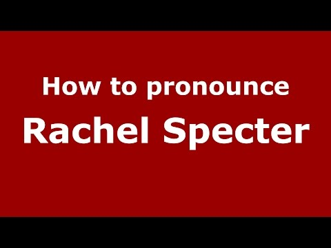 How to pronounce Rachel Specter American EnglishUS   PronounceNames.com