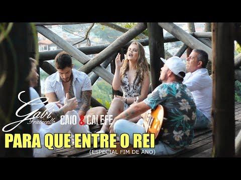 PARA QUE ENTRE O REI - Gabi Fratucello | Caio Lorenzo