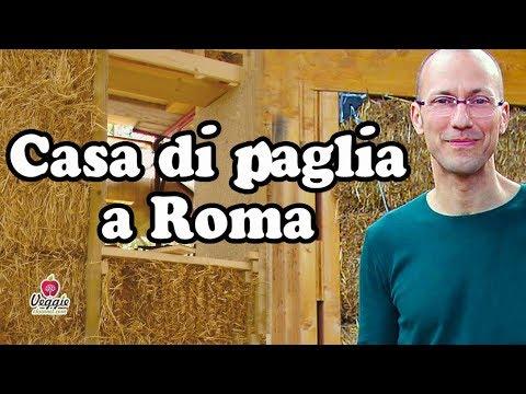 casa di paglia a roma progetto ecosostenibile youtube