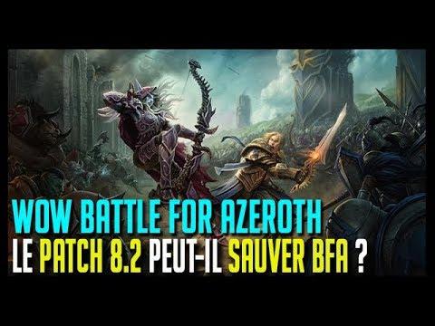 LE PATCH 8.2 PEUT-IL SAUVER BFA ? - WOW BATTLE FOR AZEROTH