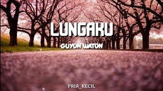 Gambar cover Guyon Waton - Lungaku 🎵 (lyric)