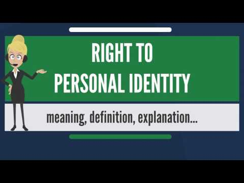 What is RIGHT TO PERSONAL IDENTITY? What does RIGHT TO PERSONAL IDENTITY mean?