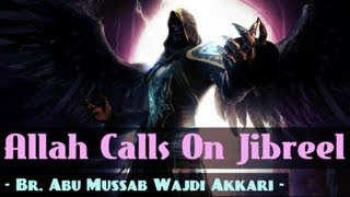 Allah Calls On Jibreel ᴴᴰ ┇ Powerful Speech ┇ by Abu Mussab Wajdi Akkari ┇ The Daily Reminder ┇