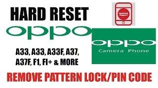 how to hard reset oppo a33 a33f a37 a37f f1 f1 r7 r7 more remove pattern pin code