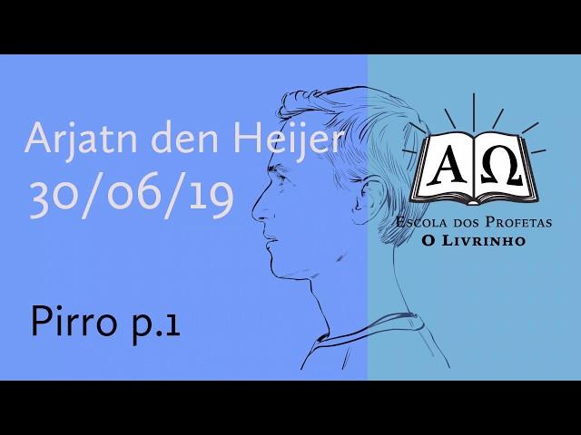 Pirro p.1 | Arjan den Heijer (26/06/19)