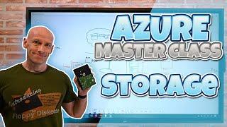 Azure Master Class Part 5 - Storage