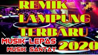 REMIK LAMPUNG terbaru 2020musik lepas ,musik santay