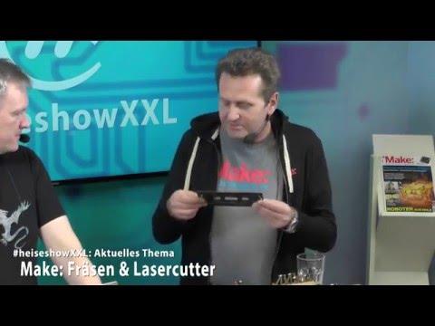 #heiseshowXXL: Fräsen und Lasercutter