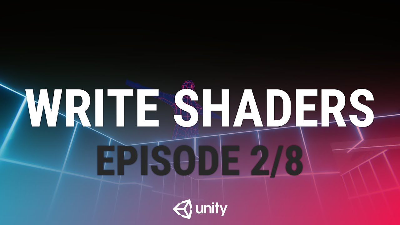 Writing Your First Shader In Unity - Rendering In Unity [2/8] Live 2017/6/21