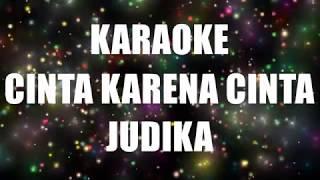 Download lagu Judika - Cinta Karena Cinta Karaoke