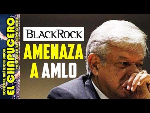 BLACKROCK ES EL DUEÑO REAL DE PEMEX Y ESTÁ MUY MOLESTO CON AMLO
