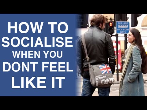How To Socialise With Girls When You Don't Feel Like It