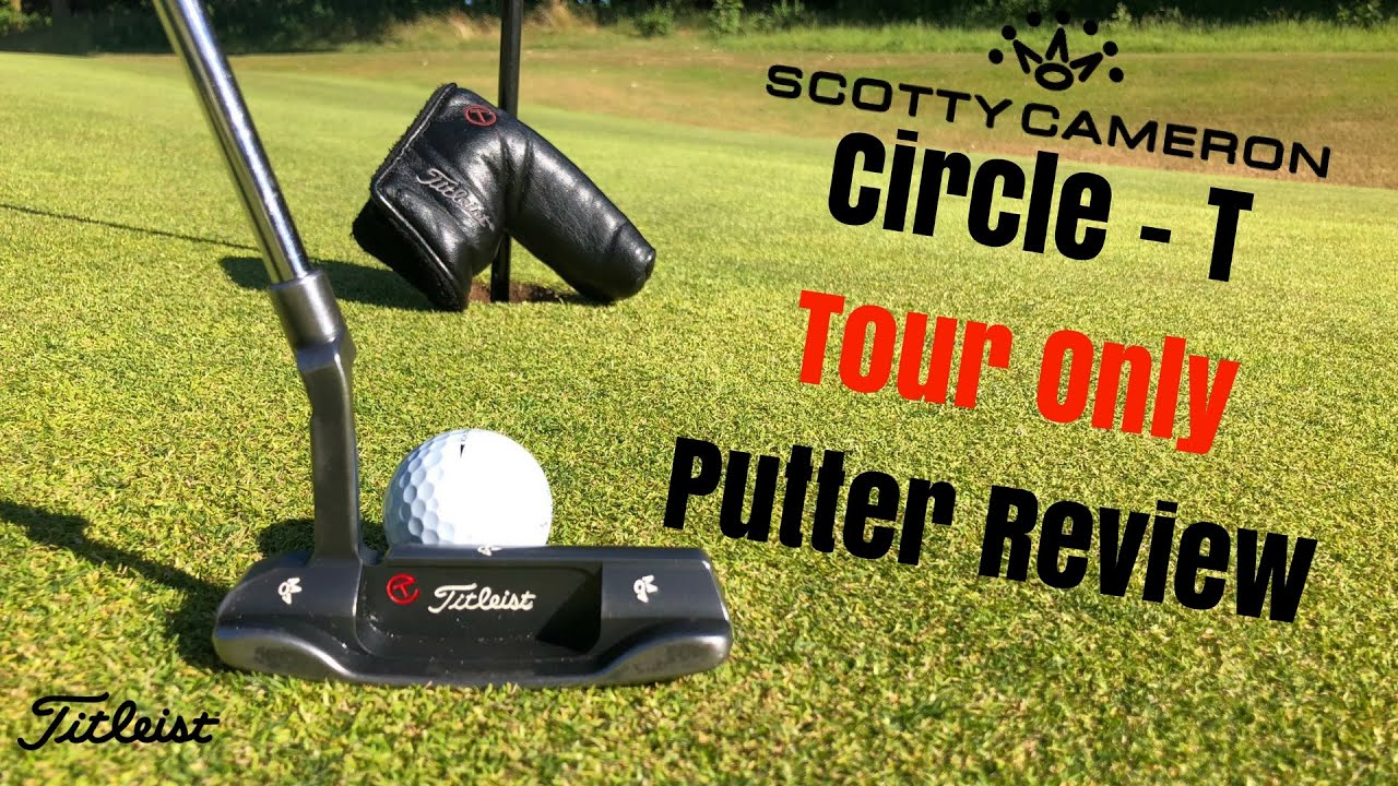 Scotty Cameron Circle-T - Tour Only Putter Review