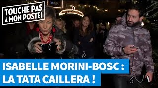 Isabelle Morini-Bosc : La Tata Caillera de TPMP !