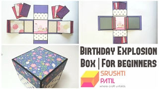 Birthday Explosion box for Beginners by Srushti Patil