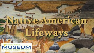 BVM Exhibits: Native American Lifeways