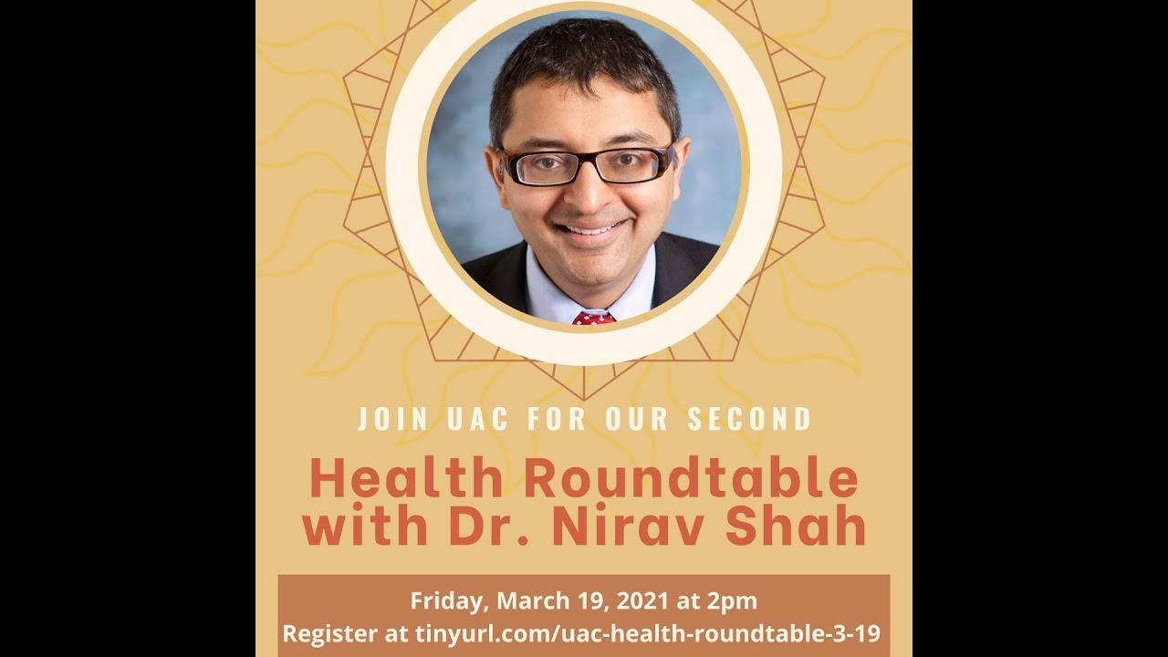 UAC Health Roundtable with Dr. Nirav Shah, 3/19/21