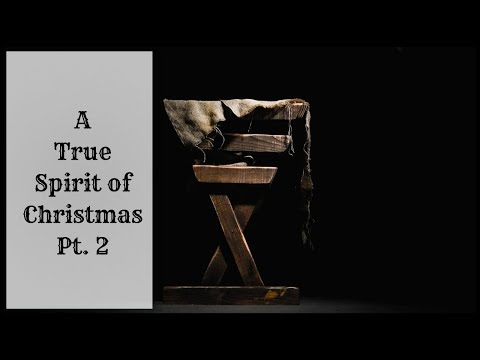 The True Spirit of Christmas, Part 2