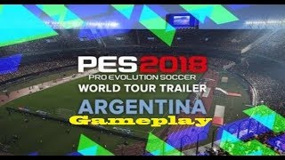 Gameplay PES 2018 WT Argentina (leer descripcion)