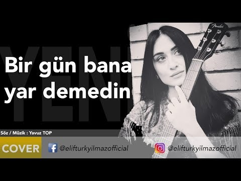 Elif Türkyılmaz - Bir Gün Bana Yar Demedin