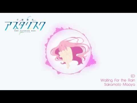 Asterisk War ED - Full Song - Waiting for the Rain