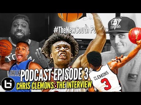 new-south-podcast-ep-3-chris-clemons-interview-nba-dunk-contest-draft-more