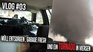 Vlog #03 | Müll Entsorgen , Garage Fresh und Ein Tornado in Viersen