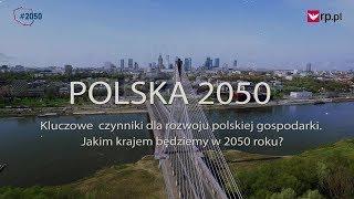 #Polska2050: Kluczowe czynniki dla rozwoju polskiej gospodarki