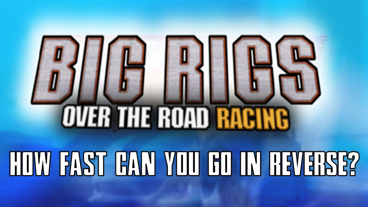 Big Rig Coming For You : Big rigs over the road racing how fast can you go in