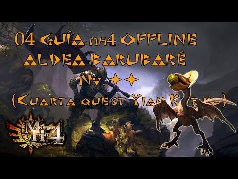 Monster Hunter 4 - Guía Offline #04 - Aldea Barubaré - Nv. ★★ Instrucción de búsqueda: YIAN KUT KU