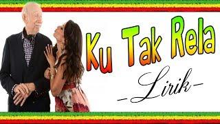 Download Ku Tak Rela (Lirik) Reggae Version | Lagu Reggae Indonesia