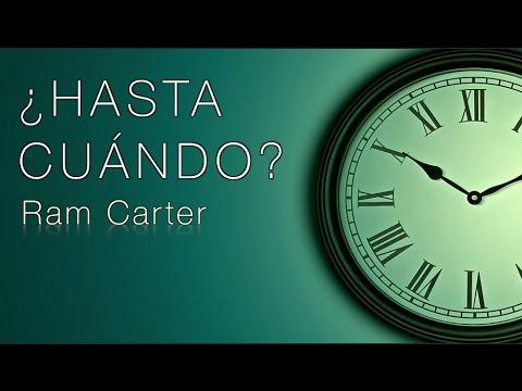 ¿HASTA CUÁNDO (Vídeo de Motivación) | Ram Carter