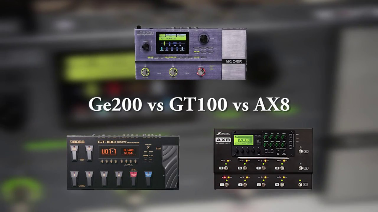 Mooer GE200 VS Boss GT100 VS Fractal Audio AX8