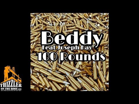 Beddy ft. Joseph Kay - 100 Rounds [Thizzler.com]