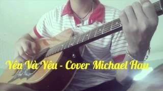 Yêu Và Yêu - [ Erik-St.319] cover guitar Michael Hau