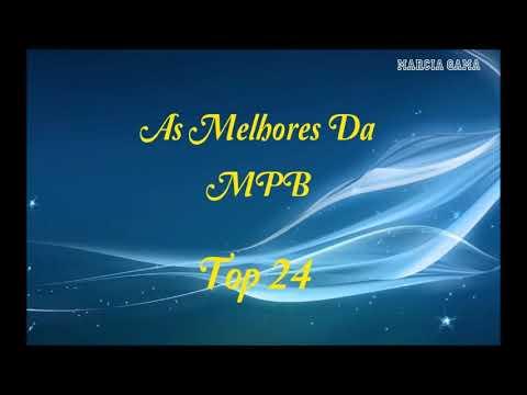 As Melhores Da MPB 🎵  Top 24