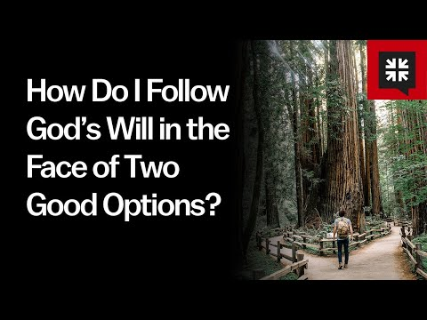 How Do I Follow God's Will in the Face of Two Good Options? // Ask Pastor John