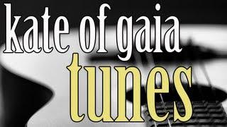 Kate of Gaia - You