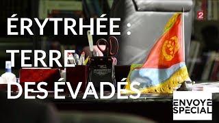 Envoyé Spécial. Erythrée, la terre des évadés (France 2)