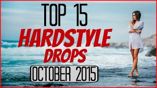 Top 15 Hardstyle Drops (October 2015)