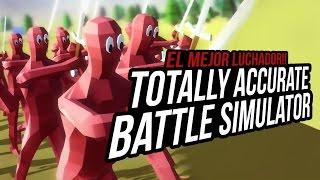 El Mejor Luchador ! | Totally Accurate Battle Simulator