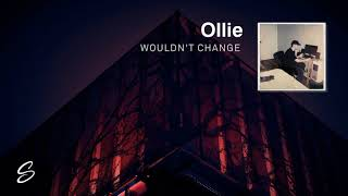 Ollie - Wouldn t Change (Prod. Mike Squires)