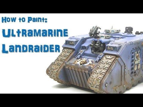 How to Paint: Ultramarine Landraider